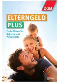 ElterngeldPlus - Ein Leitfaden für Betriebs- und Personalräte